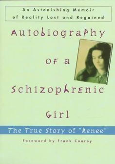 "Autobiography of a Schizophrenic Girl: The True Story of ""Renee"""