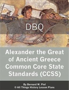 DBQ: Alexander the Great of Ancient Greece. The topic is Alexander the Great and the spread of Hellenistic culture through his conquests and policies. High School World History, Ancient World History, Middle School History, World History Lessons, European History, Primary And Secondary Sources, Constructed Response, History Lesson Plans, 6th Grade Social Studies