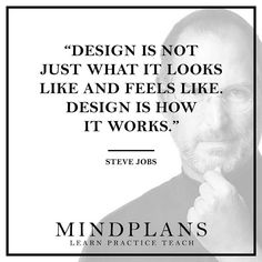 Design is not just what it looks like and feels like. Design is how it works. Steve Jobs Apple Inc. co-founder chairman and CEO --- #startup #startuplife #justdoit #databeatemotion #webdeveloper #code #programmer #rubyonrails #ror #ruby #html #css #javascript #startup #entrepreneur #goals #goalsetting #hack #hacked #nextlevelshit #dopepic #millionairementor #morningmotivation #morninginspiration #goodmorningpost #riseandgrind