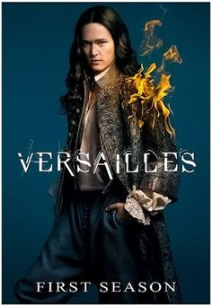 Versailles poster, t-shirt, mouse pad Versailles Tv Series, Palace Of Versailles, Louis Xiv, George Blagden, 2015 Movies, Classic Series, Now And Forever, Period Dramas, Outlander
