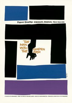 The Man with the Golden Arm movie poster designed by Saul Bass, 1955.  Featured in the exhibition Designing Home: Jews and Midcentury Modernism: http://thecjm.me/designinghome