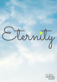 Eternity: Meaning, origin, and popularity of the name. Something close to a virtue name, Eternity is an otherworldly, pretty word along the lines of Serenity and Felicity. It's much more unusual than both of those names, which is one reason why some prefer it.