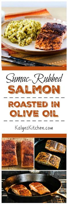 Sumac-Rubbed Salmon Roasted in Olive Oil is easy to cook and full of flavor, and perfect for a special meal. This tasty salmon is low-carb, gluten-free, South Beach Diet friendly and even Paleo if you skip the optional Tzatziki Sauce. [found on KalynsKitchen.com]