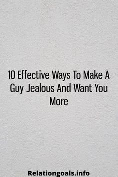 10 Effective Ways To Make A Guy Jealous And Want You More