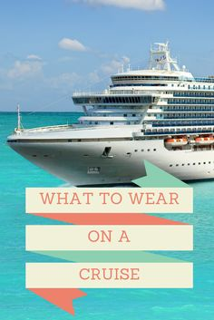 What to wear on a cruise, a list of things to bring on your next cruise to the Caribbean or anywhere.