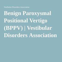 Benign Paroxysmal Positional Vertigo (BPPV) | Vestibular Disorders Association