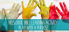 "Preschoolers learn through play. However, at church, we must be sure that we are guiding the preschoolers to ""play with a purpose"" and learn Bible content along with play. Consider applying these a..."