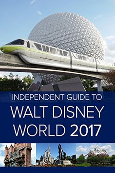 The Independent Guide to Walt Disney World 2017 by [Costa, Giovanni]
