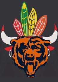 Bears, Blacjhawks, Bulls = ChiTown