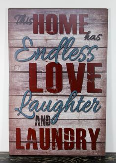 This Home has Endless Love Laughter and Laundry by MindysGazebo