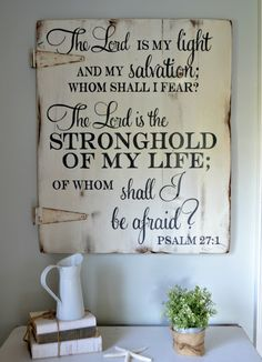 The Lord is the light and my salvation; whom shall I fear? The Lord is the stronghold of my life; of whom shall I be afraid? Psalm 27:1 | wood sign by Aimee Weaver Designs