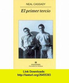 El Primer Tercio (Spanish Edition) (9788433971050) Neal Cassady , ISBN-10: 8433971050  , ISBN-13: 978-8433971050 ,  , tutorials , pdf , ebook , torrent , downloads , rapidshare , filesonic , hotfile , megaupload , fileserve