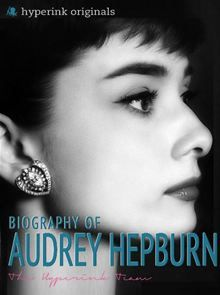 Audrey Hepburn: Biography of Hollywood's Greatest Movie Actress: Learn about the life and accomplishments of Audrey Hepburn! ebook by Sara McEwen - Rakuten Kobo Audrey Hepburn Biography, Aubrey Hepburn, Robert Wolders, Love Book, This Book, Biography Film, Social Studies Notebook, Library Skills, American History Lessons