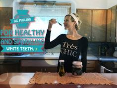Oil Pulling: For Whiter Teeth and a Healthy Body | Heather Earles #oilpulling #howtogetnaturallywhiteteeth #HeatherEarles