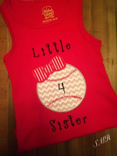 A personal favorite from my Etsy shop https://www.etsy.com/listing/291565899/little-sister-baseball-shirt