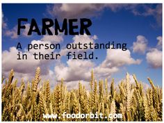 "Farmer quote ""Farmer. A person outstanding in their field"" @FoodOrbit"