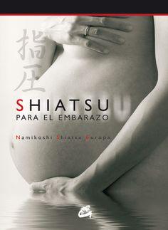 Siente Tu Alma I www.sientetualma.com I #SaludNatural Título: Shiatsu para el embarazo Escritor: Namikoshi Editorial: Gaiga Podremos aprender a paliar diversos trastornos y molestias padecidos por la mujer durante su embarazo. #Shiatsu #Mujer #Embarazo #Namikoshi #Madre #Parto #Tetsuo #Inaba #Sensei #SaludNatural © de sus autores
