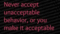 Do not just put up and shut up   Say what you want and need - don't accept bad behavior (eg: if you have to make excuses for it then its not good. You should never have to make excuses for someone's behavior).