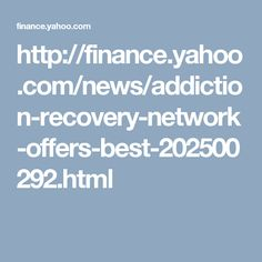 http://finance.yahoo.com/news/addiction-recovery-network-offers-best-202500292.html
