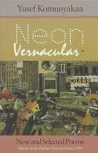 Neon Vernacular : New and Selected Poems by Yusef Komunyakaa - 1994 Winner of the Pulitzer Prize for Poetry