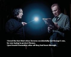 When Snape cut off George's ear, it was trying to protect Lupin.