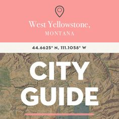 West Yellowstone, Montana City Guide