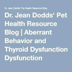Dr. Jean Dodds' Pet Health Resource Blog | Aberrant Behavior and Thyroid Dysfunction