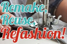 Tutorials on all sorts of ways to refashion your wardrobe, from alterations to dyeing.