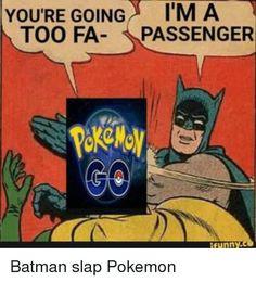 Pokemon go Batman slaps Robin