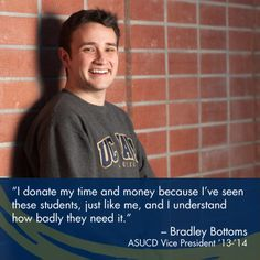 Would you donate your entire paycheck to support Aggie scholarships? UC Davis student Bradley Bottoms did.