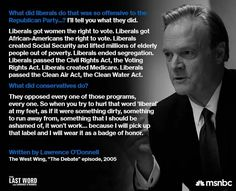 This is what a liberal is. Lawrence O'donell