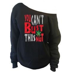 You Can't Bust This Nut Off-The-Shoulder Oversized Slouchy Sweatshirt Ohio State Buckeyes - SenseOfCustom - 1