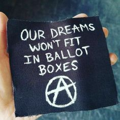 Voting is consent to be governed. Punk Patches, Diy Patches, Pin And Patches, Punk Quotes, Anarcho Punk, Patch Pants, Crust Punk, Punk Jackets, Battle Jacket