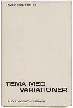Henrik Sten Møller: TEMA MED VARIATIONER: HAN J. WEGNER'S MØBLER. Tønder: Sønderjyllands Kunstmuseum, 1979.