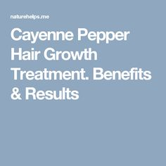 Cayenne Pepper Hair Growth Treatment. Benefits & Results