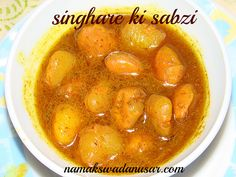 Singhare ki Sabzi, yes you heard it right.  Simple quick and tasty. No Onion No Garlic curry