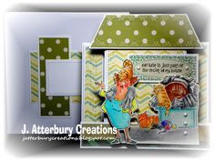 J. ATTERBURY CREATIONS: Fun/Humor Series: Decor in my House Center Step Card---Join the Fun with the Backporch Gang at 613 Avenue Create Anything Goes Challenge!