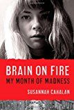 On Monday, our group met to discuss the memoir Brain on Fire  by Susannah Cahalan.    From the publisher :    One day in 2009, twenty-four...