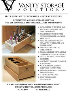 Welcome to Vanity Storage Solutions. Finally a storage solution to organize your hair care appliances, plus room for your daily hair care products.