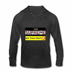 I am Supreme positive affirmation to inspire you and others every day. The item is one of the Mr. Positive daily affirmations product series. Help us spread positive thinking in you and others. #positive #hoodie #shirts