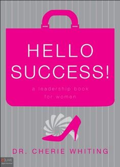Hello Success!: A Leadership Book for Women by Cherie Whiting. $11.04. Save 15%!