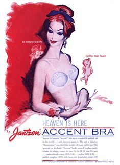 Jantzen Lingerie Accent Bra Heaven 1960 - www.MadMenArt.com | Vintage Ads with Sex Appeal. Over 2000 vintage designs which could be said to have sex appeal. The blurred line between sex appeal and sexism. #Advertising #Vintage #Ads #VintageAds #SexAppeal