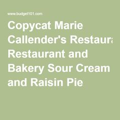 Copycat Marie Callender's Restaurant and Bakery Sour Cream and Raisin Pie