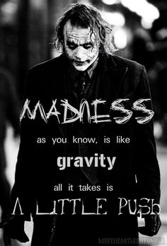 Madness Is Like Gravity by XMeryHeartlessX on deviantART