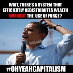 Wait, there's a system that  efficiently redistributes wealth  without the use of force?