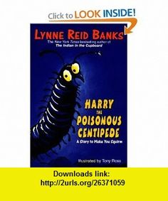 Harry the Poisonous Centipede (An Avon Camelot Book) (9780380727346) Lynne Reid Banks, Tony Ross , ISBN-10: 038072734X  , ISBN-13: 978-0380727346 ,  , tutorials , pdf , ebook , torrent , downloads , rapidshare , filesonic , hotfile , megaupload , fileserve
