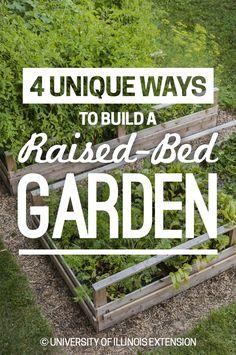 4 Unique Ways to Build a Raised-Bed Garden #DIY #Project #Gardening