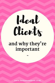 Ideal Clients: Why They are Important