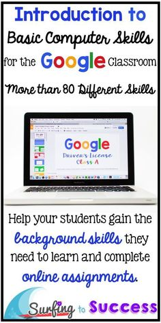 Introduction to Basic Computer Skills for the Google Classroom Help your students gain the background skill they need to learn and complete online assignments. |Google Apps | Google Drive | Google Slides | Google Drawing