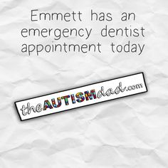 Emmett has an emergency dentist appointment today  Please keep Emmett in your thoughts and prayers today..  http://www.theautismdad.com/2016/06/23/emmett-has-an-emergency-dentist-appointment-today/  Please Like, Share and visit our Sponsors  ‪#‎Autism‬ ‪#‎AutismSpectrum‬ ‪‪#‎SingleParenting‬ ‪#‎AutismAwareness‬ ‪#‎AutismParenting‬ ‪#‎Family‬ ‬ ‪#‎SpecialNeedsParenting‬ ‪ ‪#‎Ohio‬ ‪#‎SpecialNeeds‬ ‪#‎Parenting‬